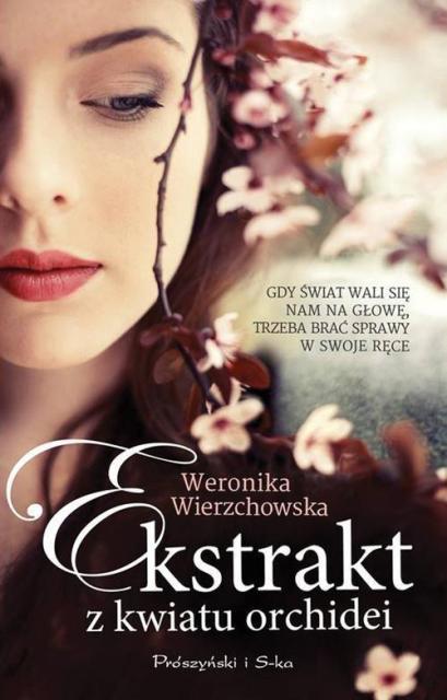 Wierzchowska Weronika – Ekstrakt Z Kwiaty Orchidei