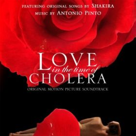 Antonio Pinto, Shakira – LOVE IN THE TIME OF CHOLERA