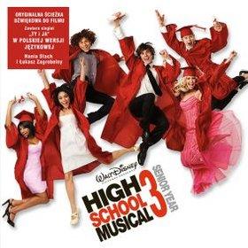 RÓŻNI WYKONAWCY (Hania Stach, Łukasz Zagrobelny, Zac Efron, Vanessa Hudgens…) – HIGH SCHOOL MUSICAL 3