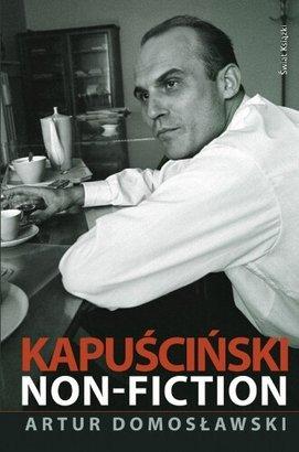 Kapuscinski Non Fiction Artur Domoslawski,images Big,27,978 83 247 1906 8