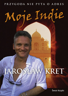 Moje Indie Przygoda Nie Pyta O Adres Jaroslaw Kret,images Big,17,978 83 247 1802 3