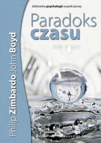 Paradoks Czasu Psychologia Postrzegania Czasu Philip Zimbardo John Boyd,images Product,17,978 83 01 15954 2