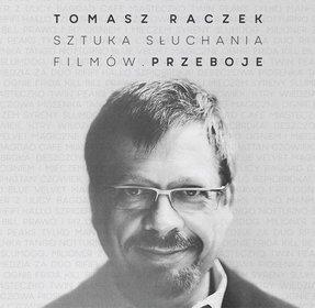 SKŁAD. – Tomasz Raczek – Sztuka Słuchania Filmów. Przeboje.