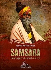 Samsara Na Drogach Ktorych Nie Ma Tomek Michniewicz,images Product,19,978 83 7515 065 0