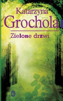 Zielone Drzwi Katarzyna Grochola,images Big,21,978 83 08 04458 2