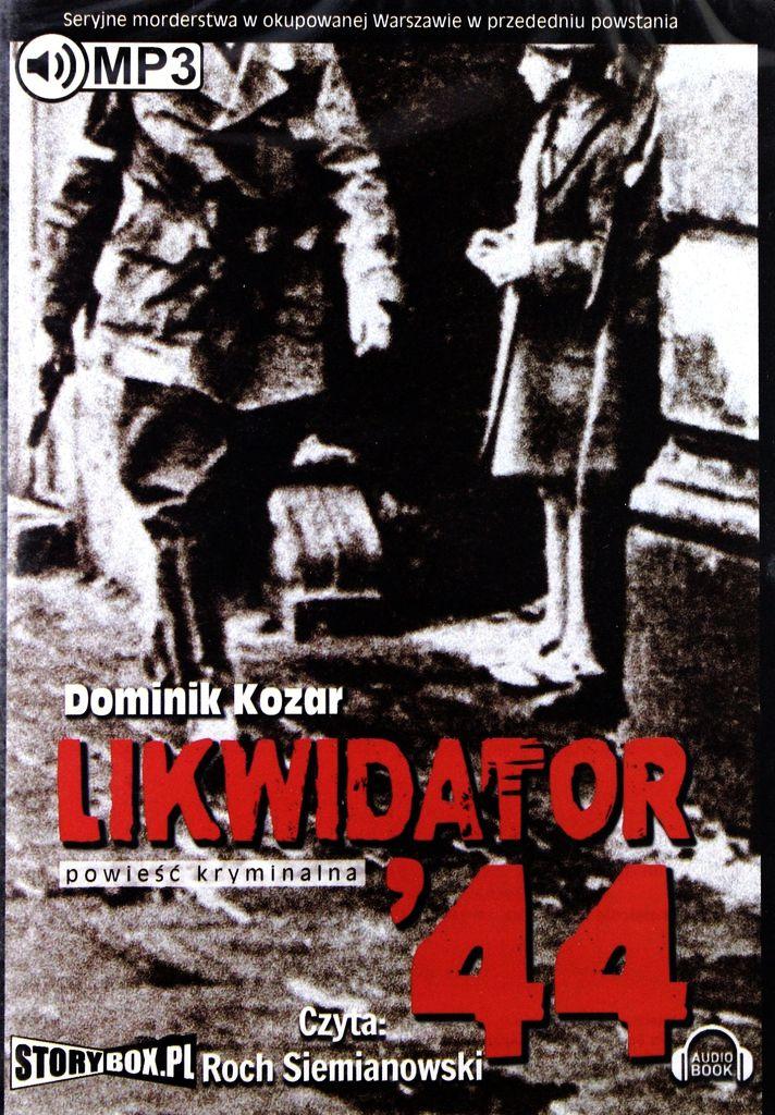 Kozar Dominik – Likwidator 44