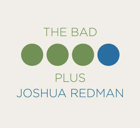 Bad Plus Joshua Redman