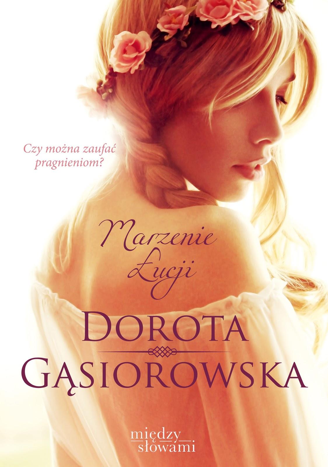 Gąsiorowska Dorota – Marzenie Łucji