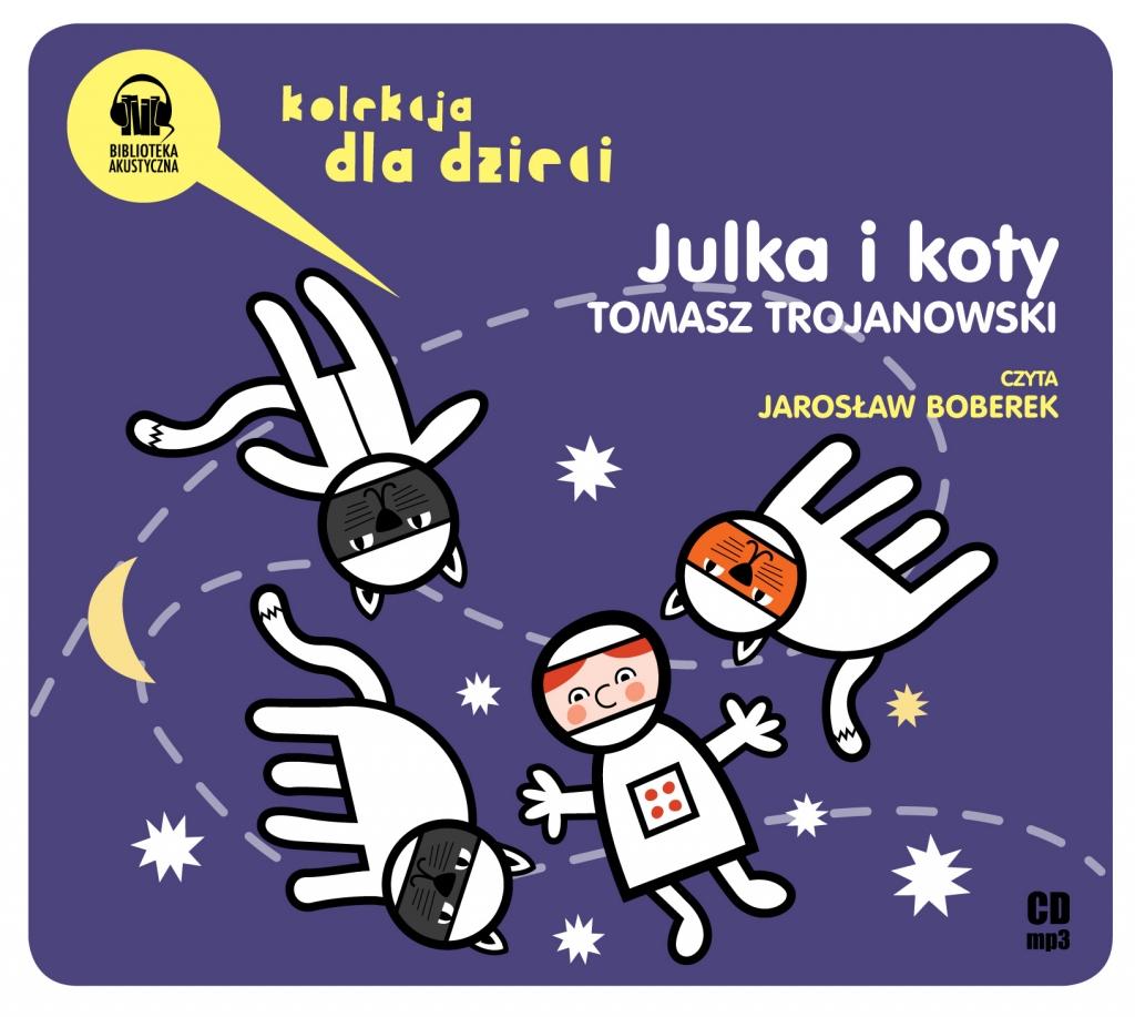 Trojanowski Tomasz – Julka I Koty