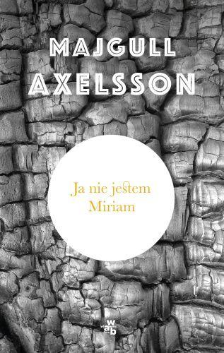 Axelsson Majgull – Ja Nie Jestem