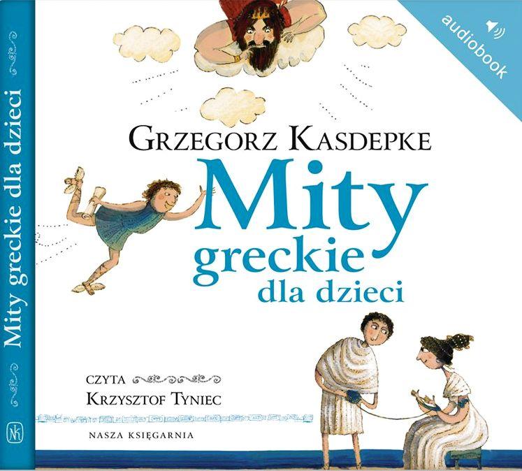 Kasdepke Grzegorz – Mity Greckie Dla Dzieci
