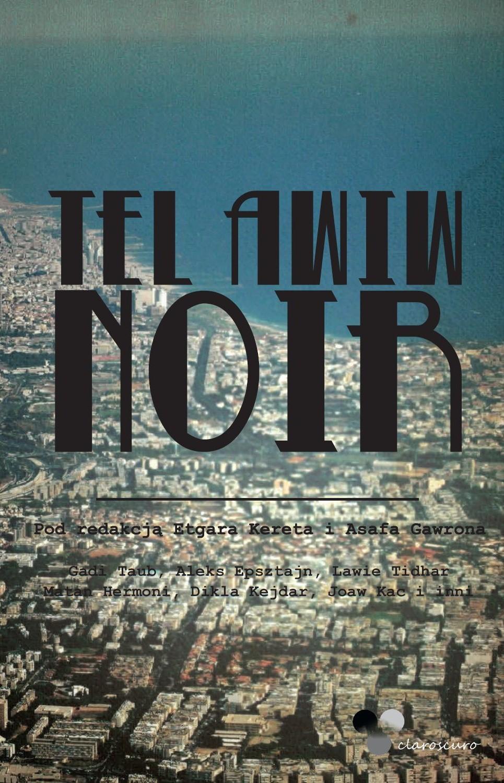 Keret Etgar – Tel Awiw Noir