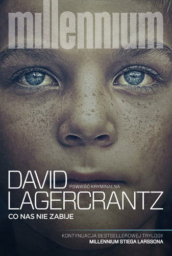Lagercrantz David – Co Nas Nie Zabije