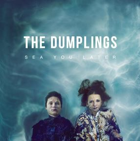 DUMPLINGS – Sea You Later