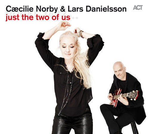 NORBY CAECILIE, DANIELSSON LARS – Just The Two Of Us