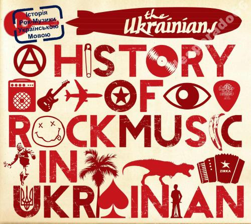 UKRAINIANS – A History Of Rock Muzic In Ukrainian