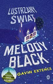 Extence Gavin – Lustrzany świat Melody Black