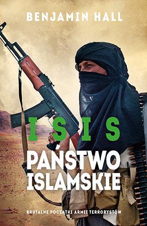 Hall Benjamin – Isis. Państwo Islamskie