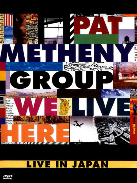 METHENY PAT GROUP – We Live Here. Live In Japan