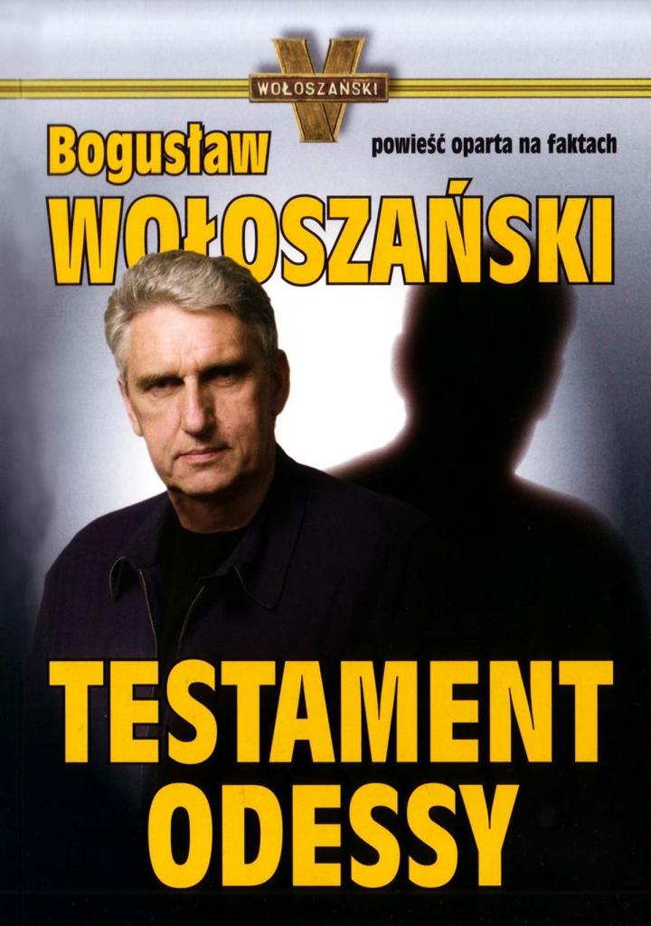 Wołoszański Bogusław – Testament Odessy