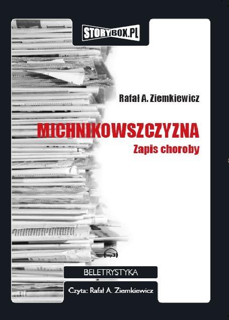 Ziemkiewicz Rafał – Michnikowszczyzna
