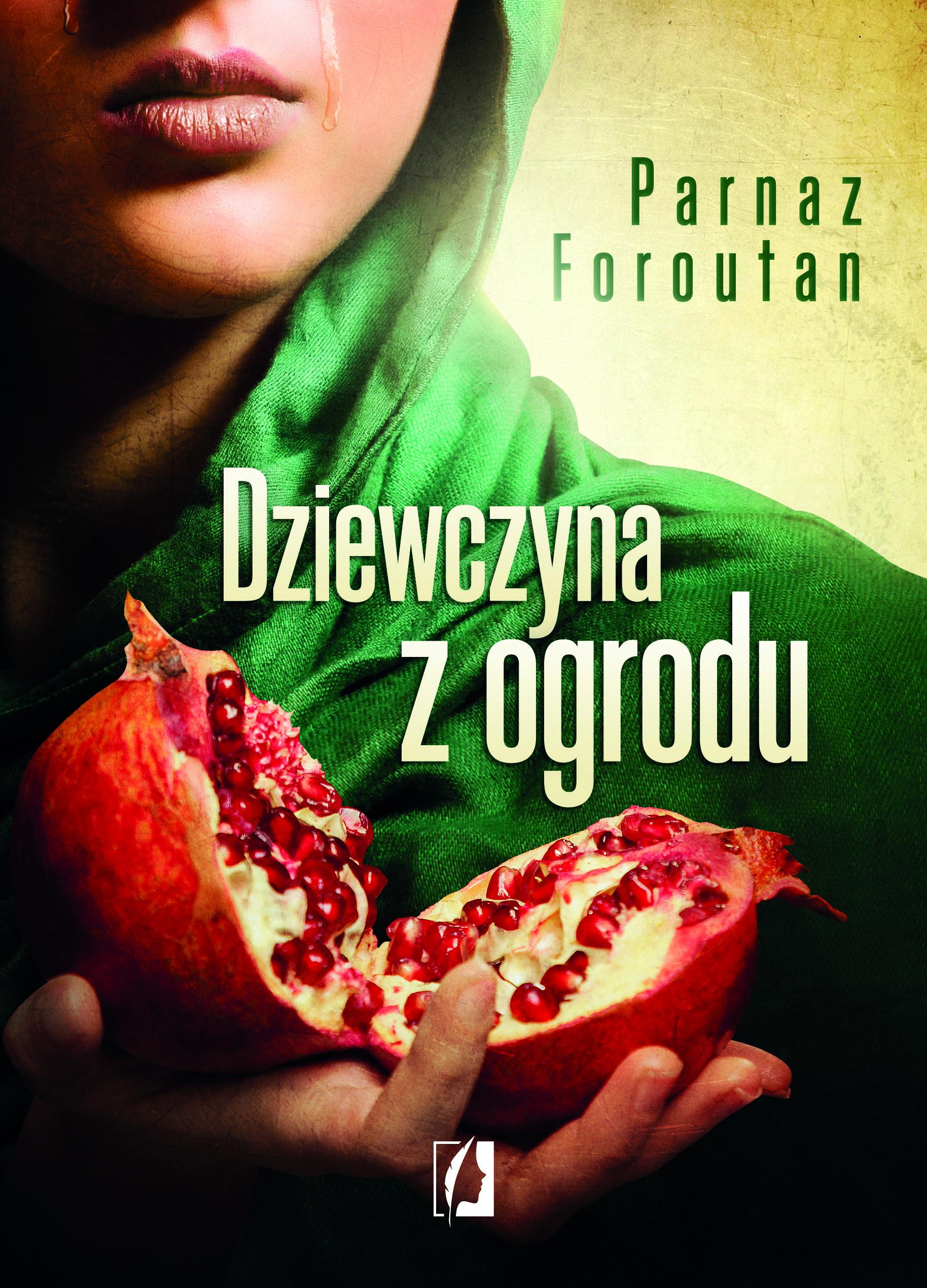 Foroutan Parnaz – Dziewczyna Z Ogrodu