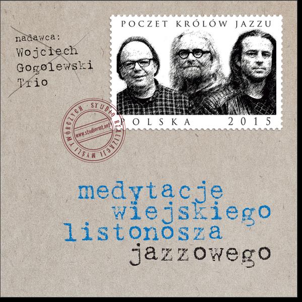 Gogolewski Wojciech Trio – Medytacje Wiejskiego Listonosza