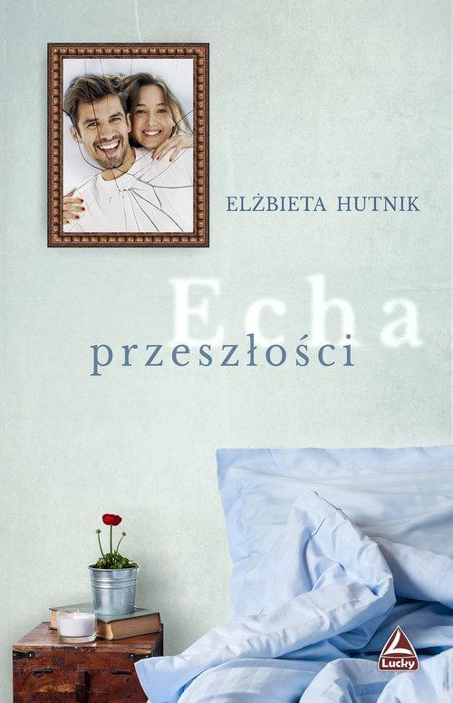 Hutnik Elżbieta – Echa Przeszłości
