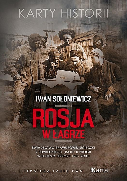 Sołoniewicz Iwan – Rosja W łagrze