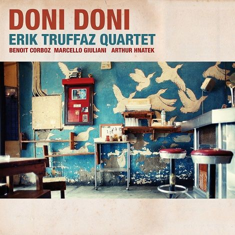 Truffaz Erik Quartet – Doni Doni