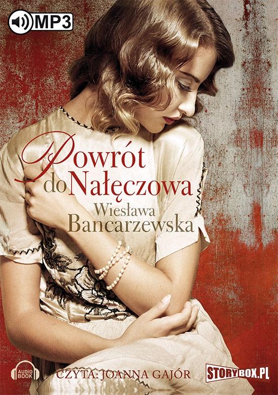 Bancarzewska Wiesława – Powrót Do Nałęczowa