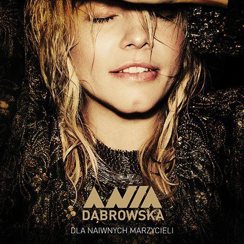 Dąbrowska Ania – Dla Naiwnych Marzycieli