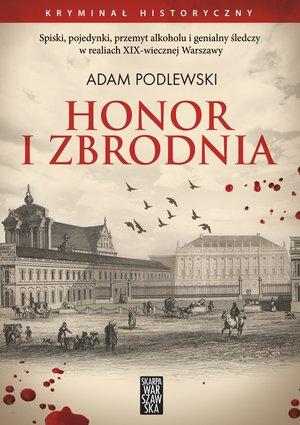 Podlewski Adam – Honor I Zbrodnia