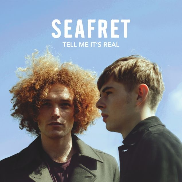 Seafret – Tell Me It's Real