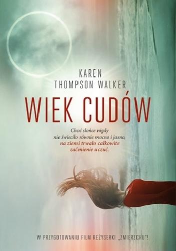 Walker Karen Thompson – Wiek Cudów