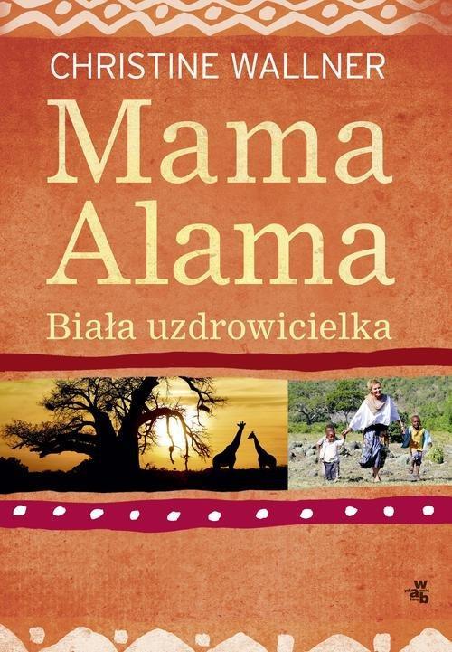 Wallner Christine – Mama Alama. Biała Uzdrowicielka