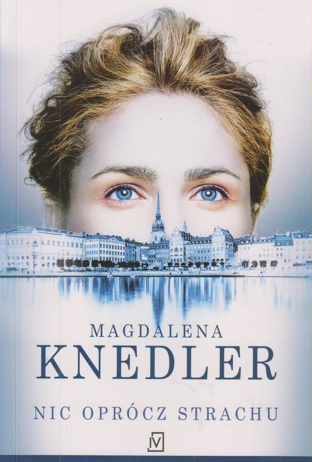 Knedler Magdalena – Nic Oprócz Strachu