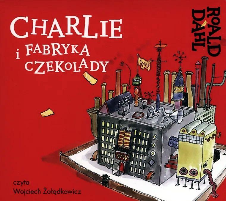 Dahl Roald – Charlie I Fabryka Czekolady