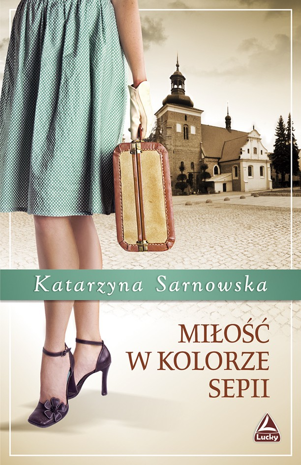 Sarnowska Katarzyna – Miłość W Kolorze Sepii