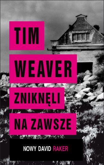 Weaver Tim – Zniknęli Na Zawsze