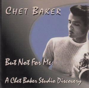 Baker Chet – But Not For Me