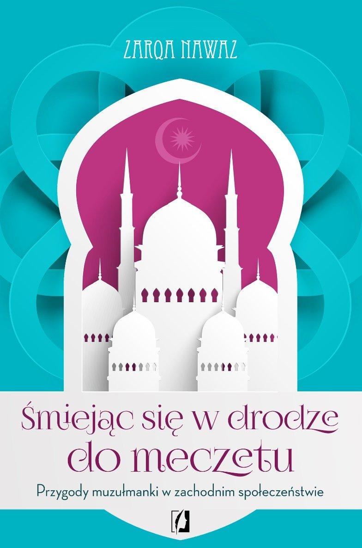 Nawaz Zarqua – Śmiejąc Się W Drodze Do Meczetu