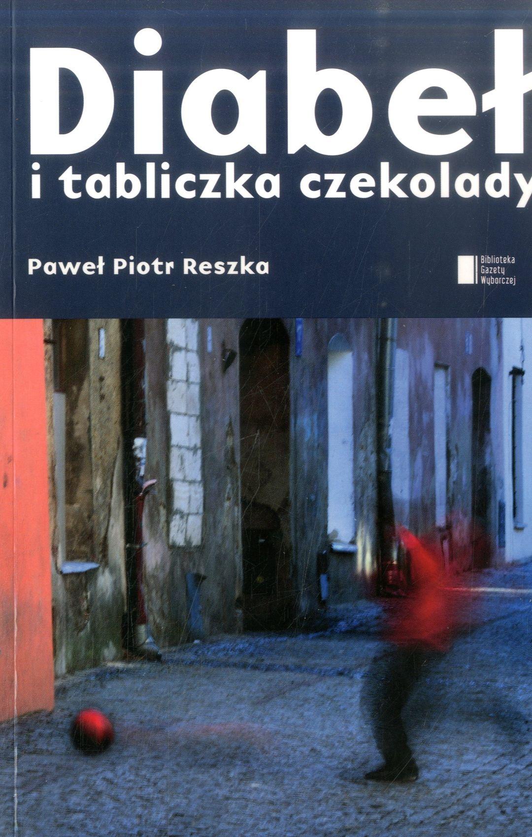 Reszka Paweł Piotr – Diabeł I Tabliczka Czekolady