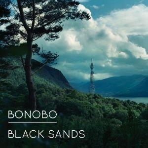 Bonobo – Black Sands