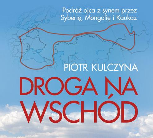 Kulczyna Piotr Droga Na Wschod Kopia