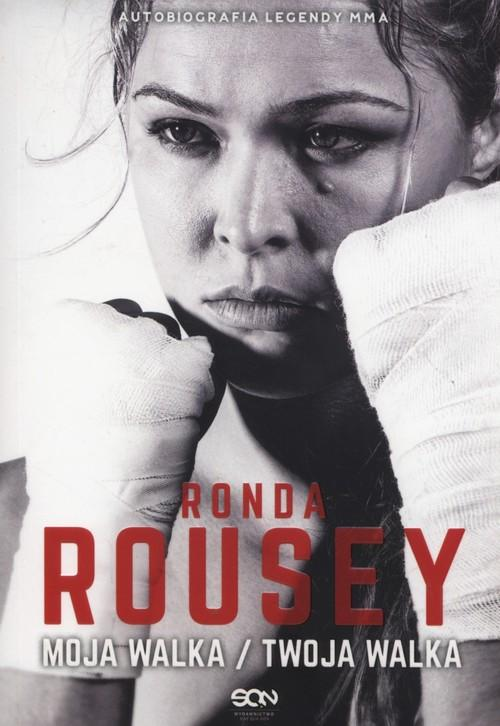 Rousey Ronda Moja Walka