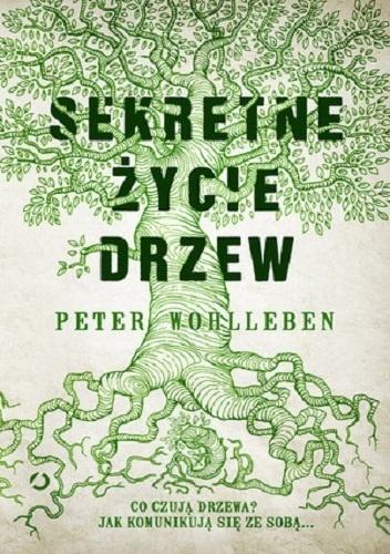 Wohlleben Peter Sekretne Zycie Drzew