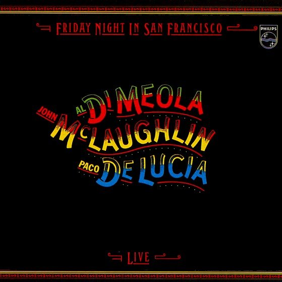 DiMeola, McLaughlin, De Lucia – Friday Night In San Francisco