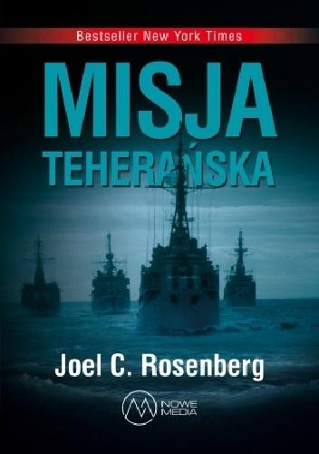 Rosenberg Joel C. – Misja Teherańska