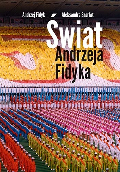 Fidyk Andrzej – Świat Według Fidyka